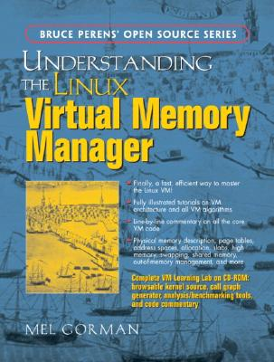 Understanding the Linux Virtual Memory Manager By Gorman, Mel