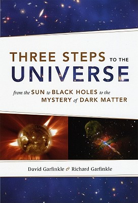 Three Steps to the Universe By Garfinkle, David/ Garfinkle, Richard