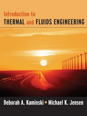 Introduction to Thermal and Fluids Engineering By Kaminski, Deborah A./ Jensen, Michael K.