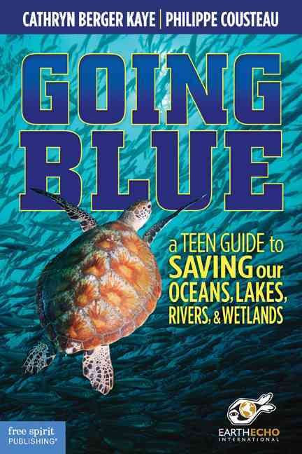 Going Blue By Kaye, Cathryn Berger/ Cousteau, Philippe/ EarthEcho International (COR)
